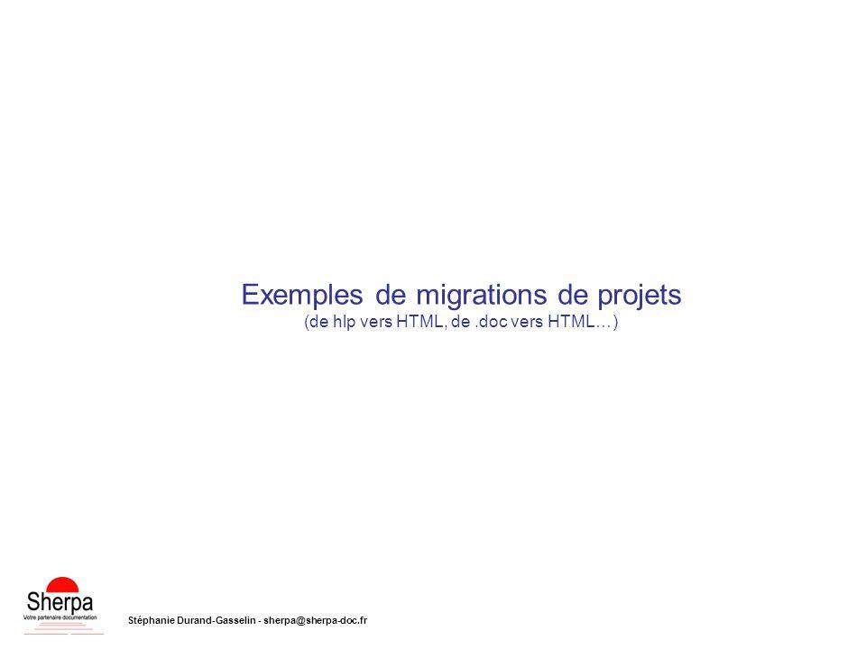 Exemples de migrations de projets (de hlp vers HTML, de.doc vers HTML…) Stéphanie Durand-Gasselin - sherpa@sherpa-doc.fr