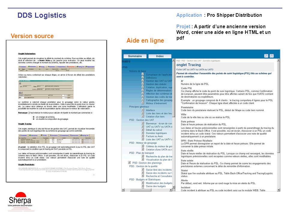 DDS Logistics Version source Application : Pro Shipper Distribution Projet : A partir dune ancienne version Word, créer une aide en ligne HTML et un pdf Aide en ligne
