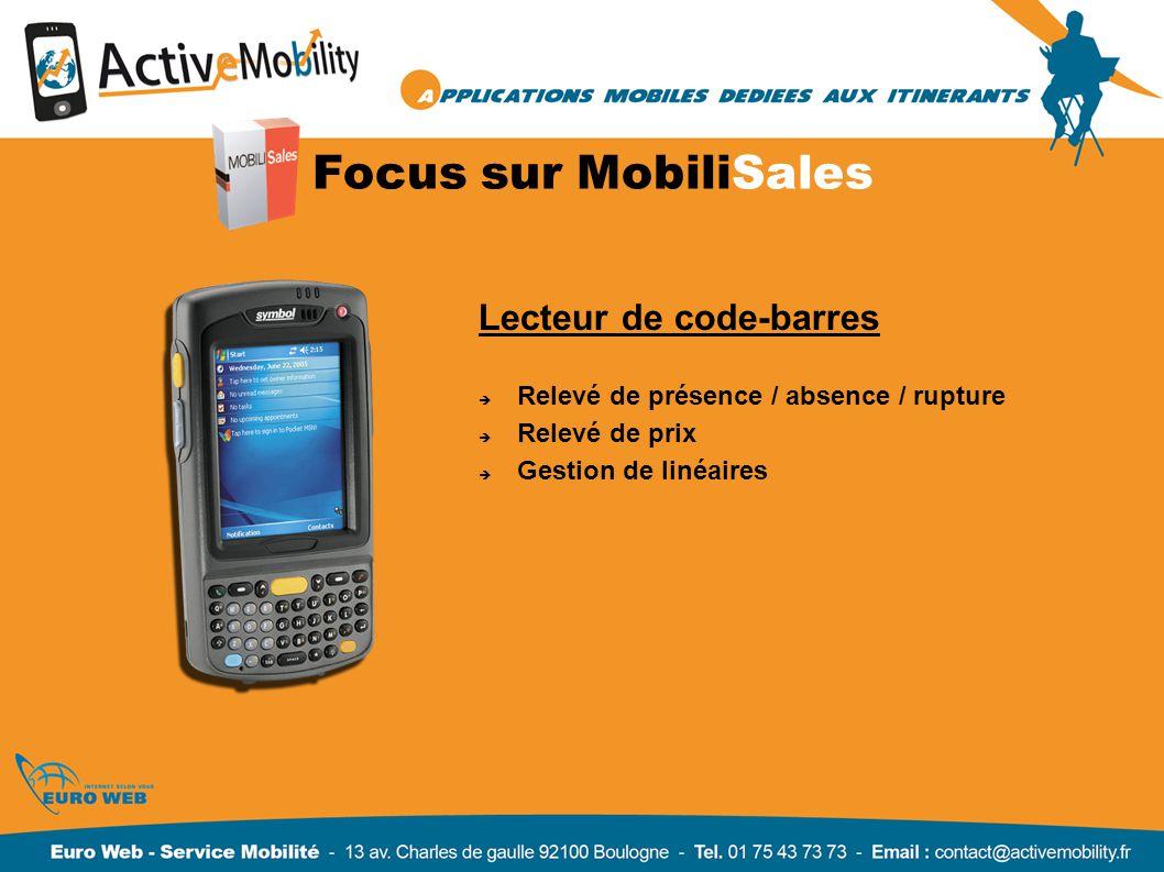Focus sur MobiliSales Lecteur de code-barres Relevé de présence / absence / rupture Relevé de prix Gestion de linéaires