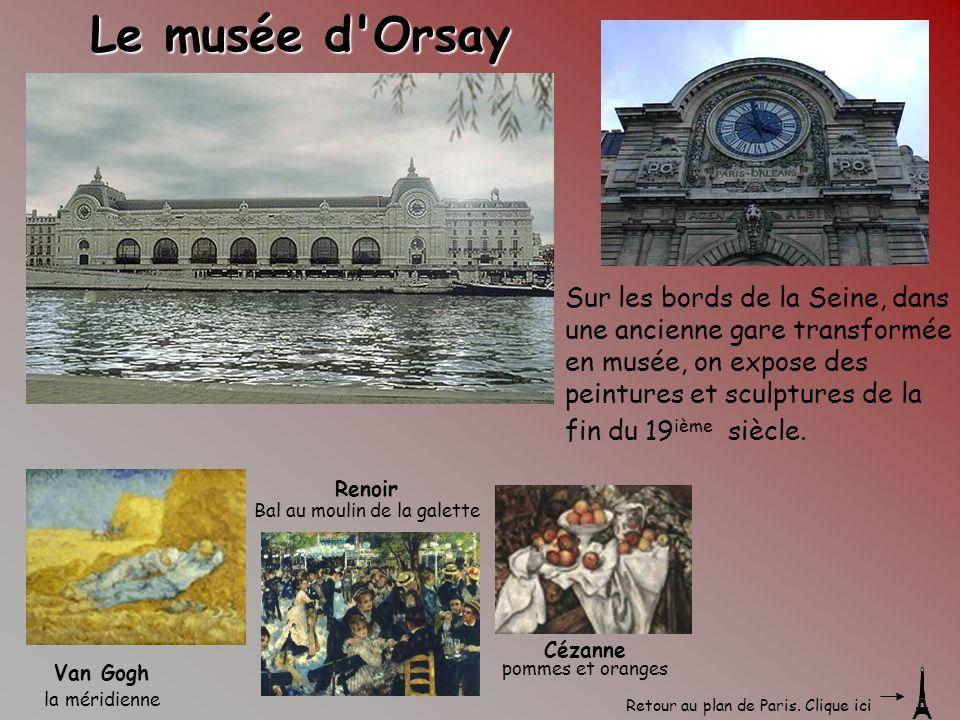 Renoir Bal au moulin de la galette Cézanne pommes et oranges Van Gogh la méridienne Le musée d'Orsay Sur les bords de la Seine, dans une ancienne gare