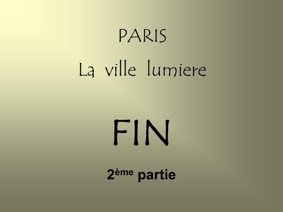PARIS La ville lumiere FIN 2 ème partie