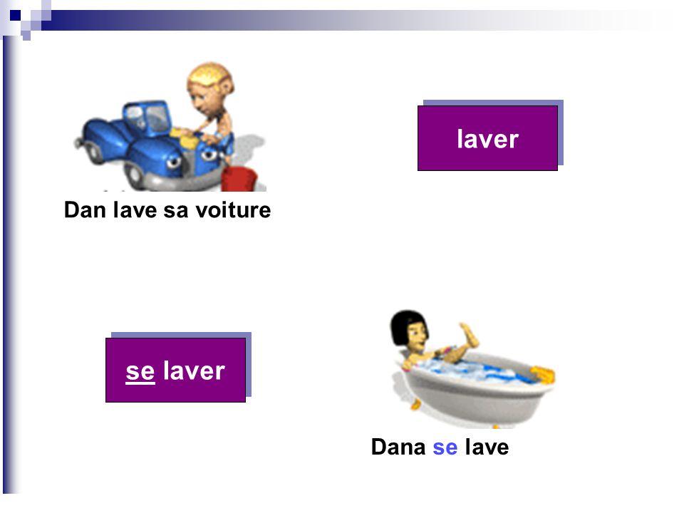 Dan lave sa voiture Dana se lave laver se laver