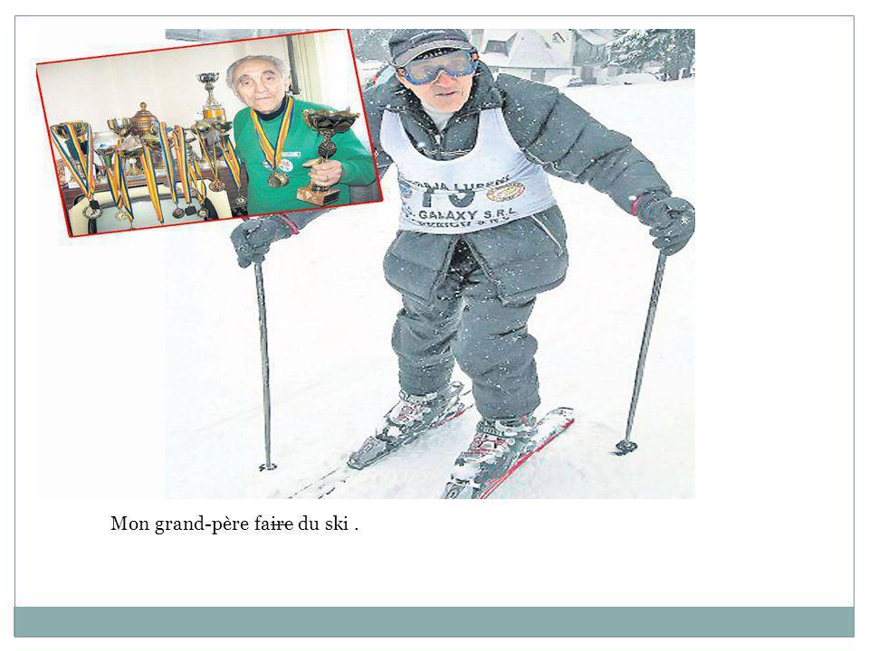 Mon grand-père faire du ski.