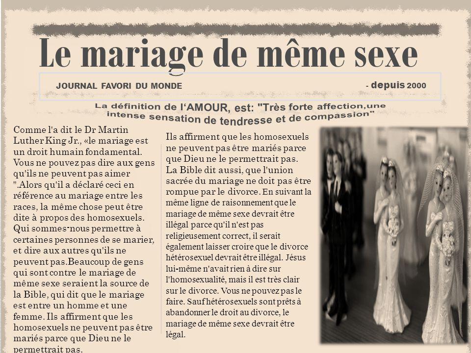 Ils affirment que les homosexuels ne peuvent pas être mariés parce que Dieu ne le permettrait pas.