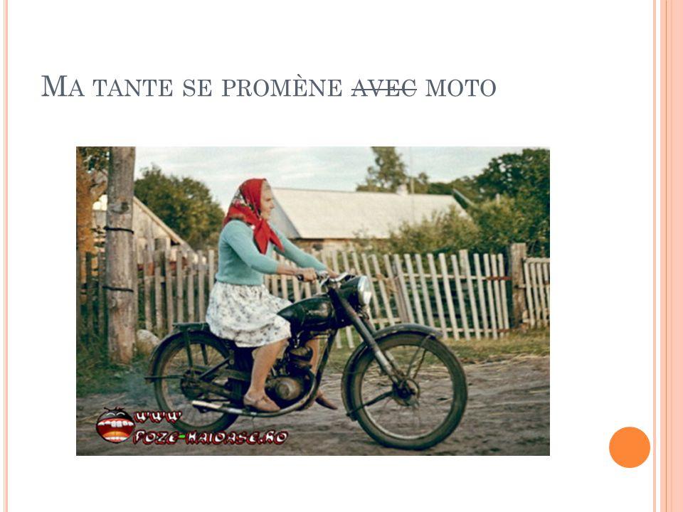 M A TANTE SE PROMÈNE AVEC MOTO