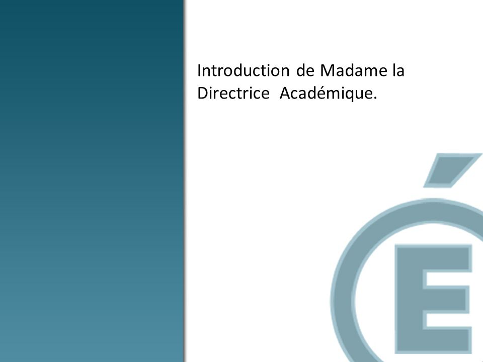 Introduction de Madame la Directrice Académique.