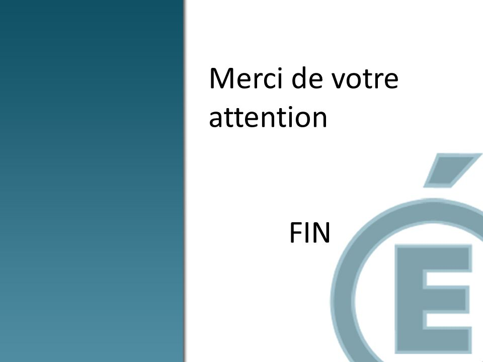 Merci de votre attention FIN