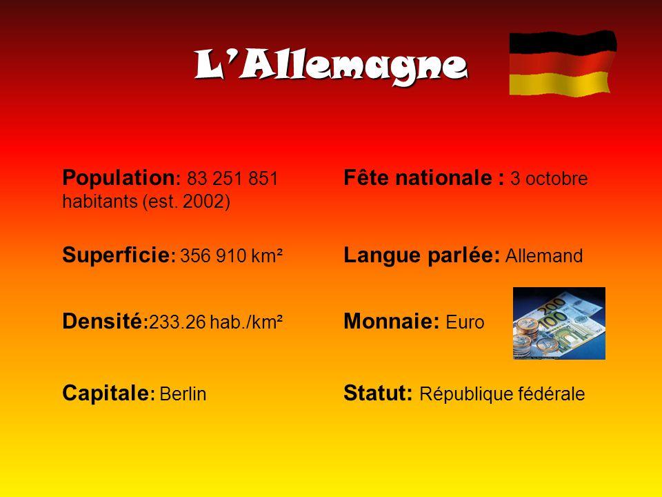 LAllemagne Statut: République fédérale Population : 83 251 851 habitants (est.