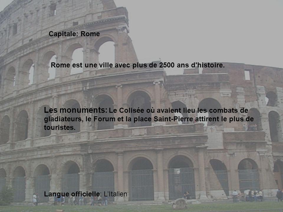 Capitale: Rome Les monuments: Le Colisée où avaient lieu les combats de gladiateurs, le Forum et la place Saint-Pierre attirent le plus de touristes.
