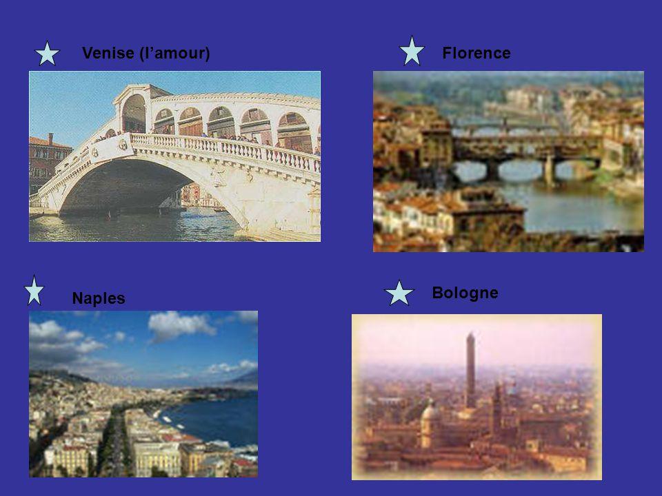 Venise (lamour) Naples Florence Bologne