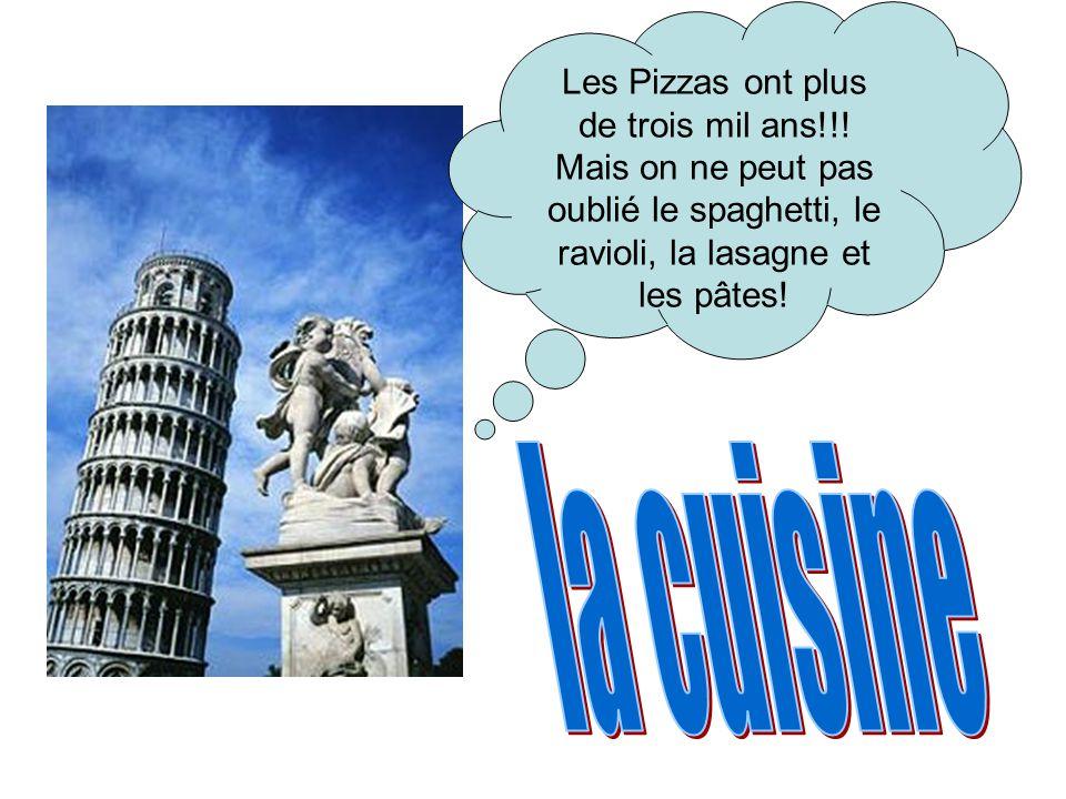Les Pizzas ont plus de trois mil ans!!! Mais on ne peut pas oublié le spaghetti, le ravioli, la lasagne et les pâtes!