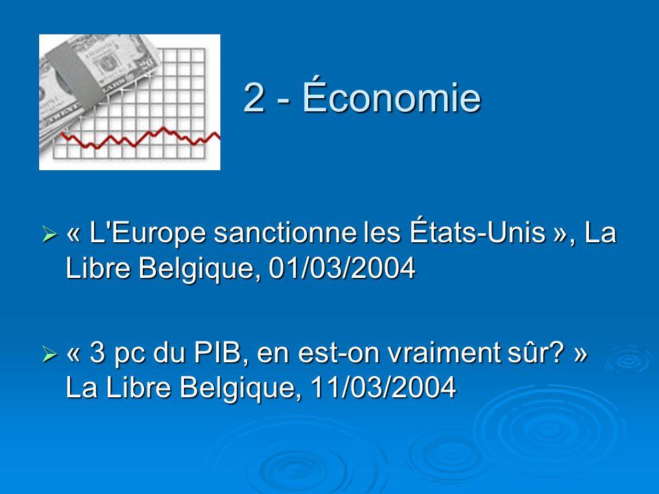 2 - Économie « L'Europe sanctionne les États-Unis », La Libre Belgique, 01/03/2004 « L'Europe sanctionne les États-Unis », La Libre Belgique, 01/03/20