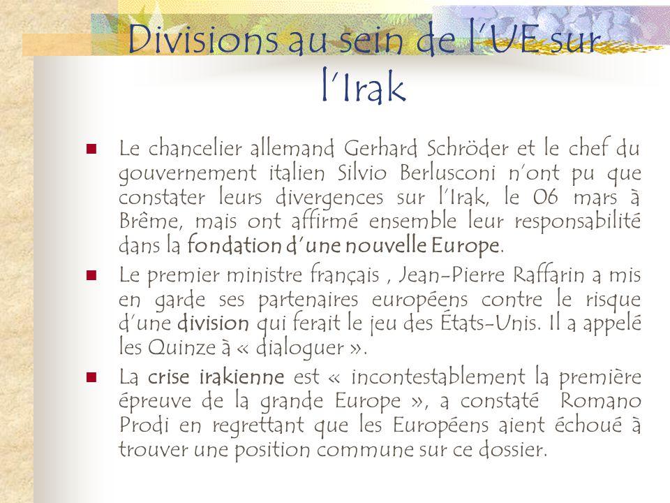 Divisions au sein de lUE sur lIrak Le chancelier allemand Gerhard Schröder et le chef du gouvernement italien Silvio Berlusconi nont pu que constater