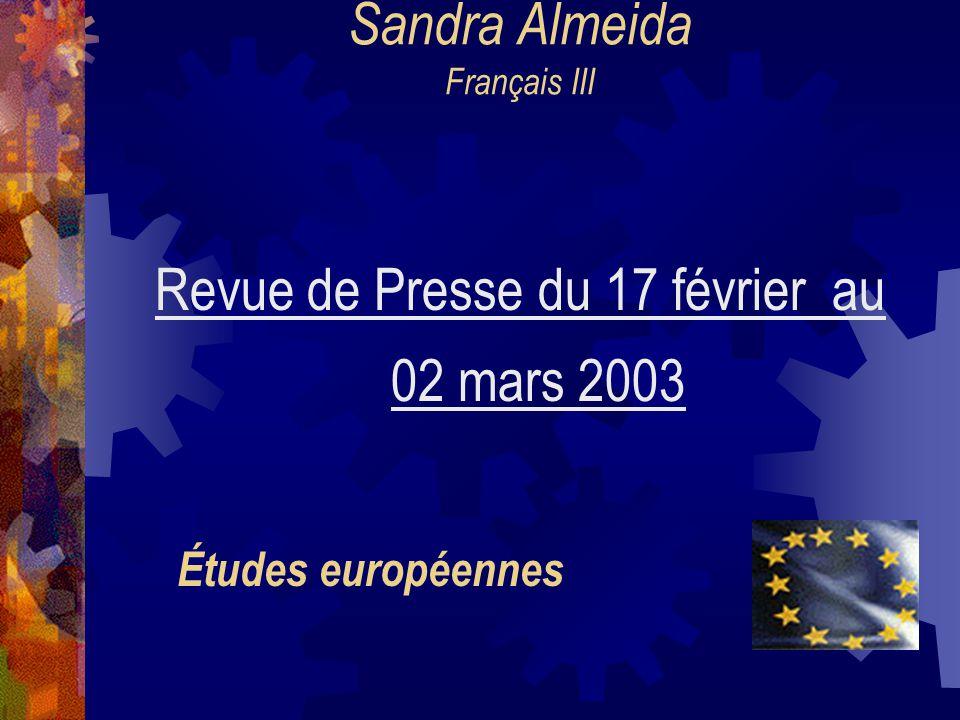 Sandra Almeida Français III Revue de Presse du 17 février au 02 mars 2003 Études européennes