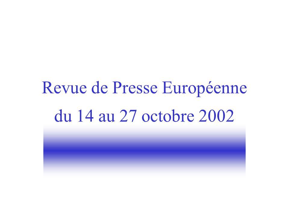 Revue de Presse Européenne du 14 au 27 octobre 2002