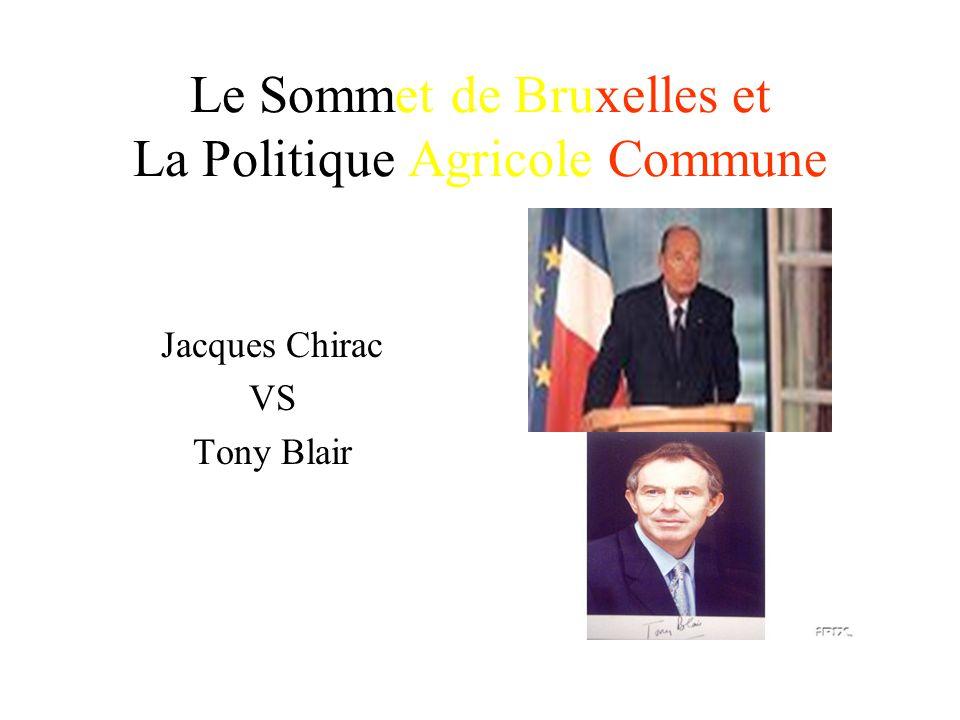 Le Sommet de Bruxelles et La Politique Agricole Commune Jacques Chirac VS Tony Blair