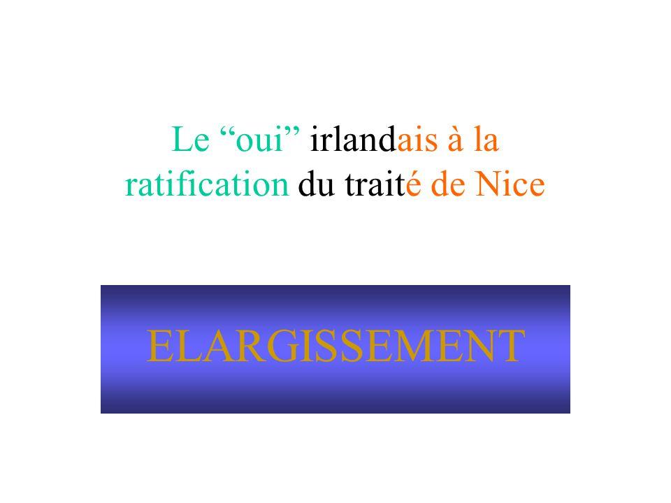Le oui irlandais à la ratification du traité de Nice ELARGISSEMENT