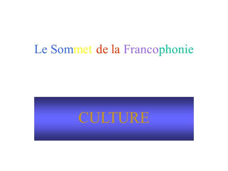 Le Sommet de la Francophonie CULTURE