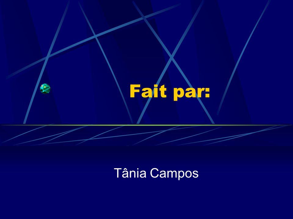 Fait par: Tânia Campos