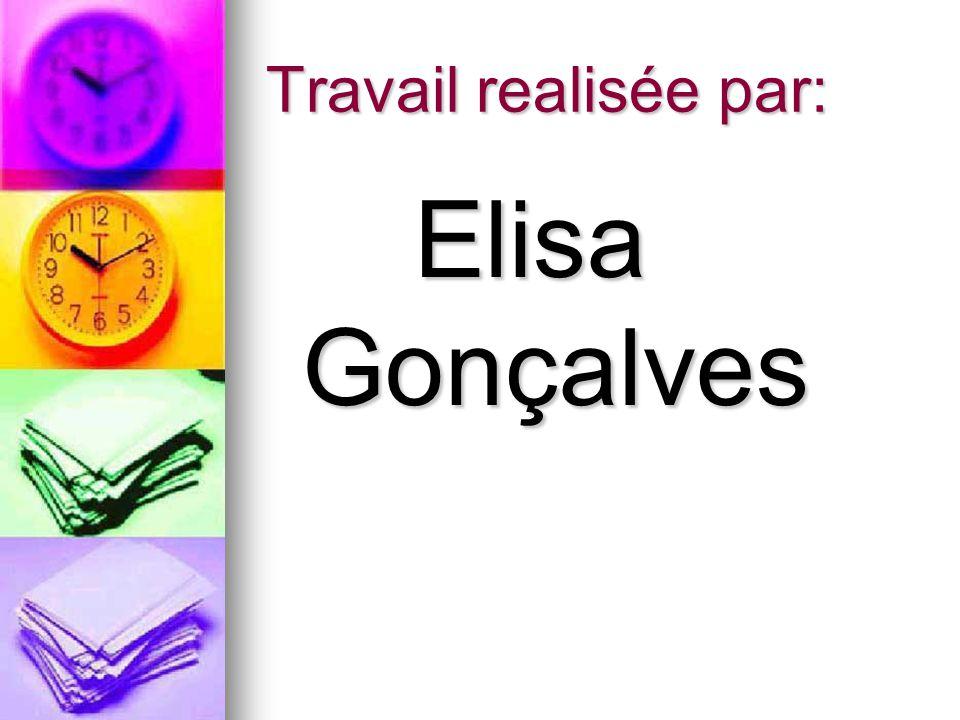 Travail realisée par: Elisa Gonçalves Elisa Gonçalves