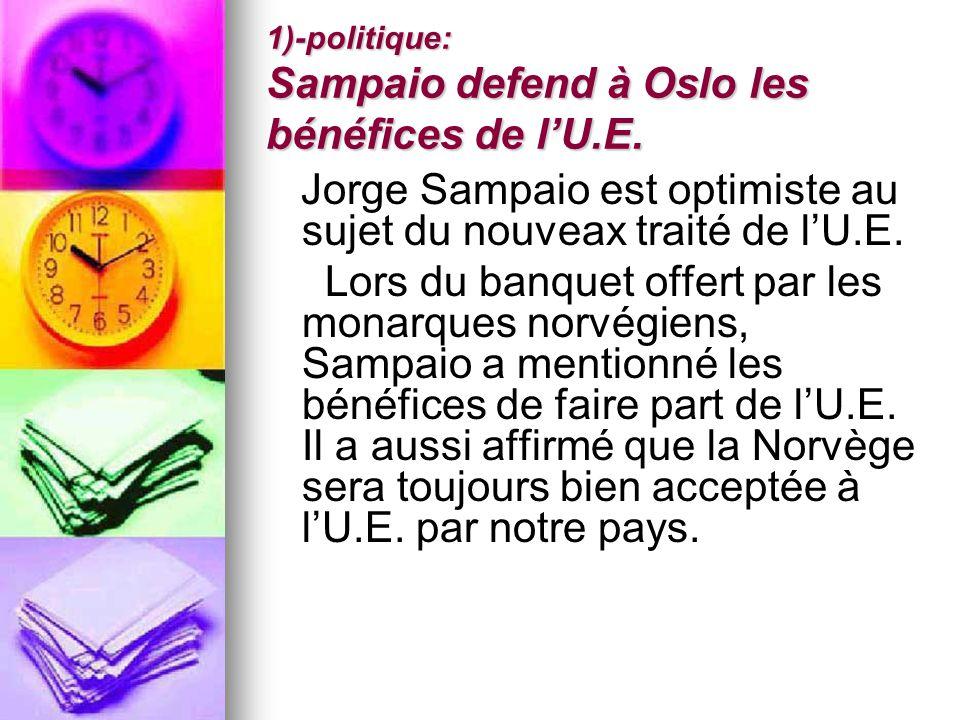 1)-politique: Sampaio defend à Oslo les bénéfices de lU.E. Jorge Sampaio est optimiste au sujet du nouveax traité de lU.E. Lors du banquet offert par