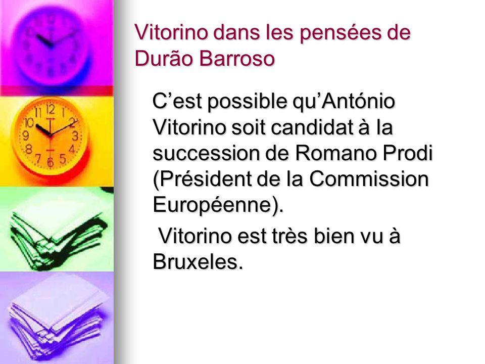 Vitorino dans les pensées de Durão Barroso Cest possible quAntónio Vitorino soit candidat à la succession de Romano Prodi (Président de la Commission Européenne).