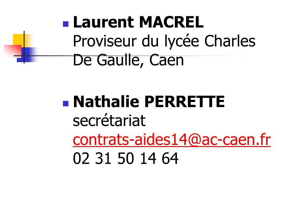 Laurent MACREL Proviseur du lycée Charles De Gaulle, Caen Nathalie PERRETTE secrétariat contrats-aides14@ac-caen.fr 02 31 50 14 64 contrats-aides14@ac