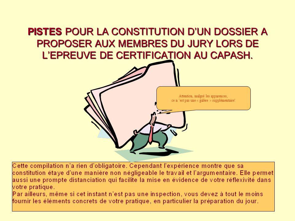 PISTES POUR LA CONSTITUTION DUN DOSSIER A PROPOSER AUX MEMBRES DU JURY LORS DE LEPREUVE DE CERTIFICATION AU CAPASH.