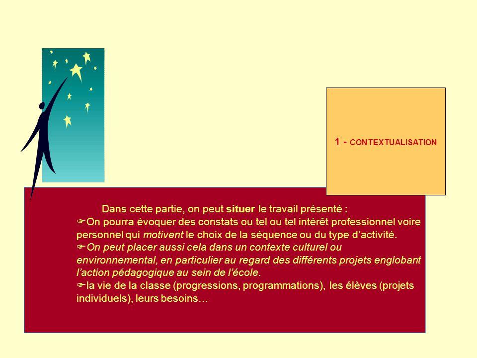 2 - OBJECTIFS GENERAUX COMPETENCES VISEES Là on définira les objectifs généraux et les champs de compétences traversés dans la séquence.