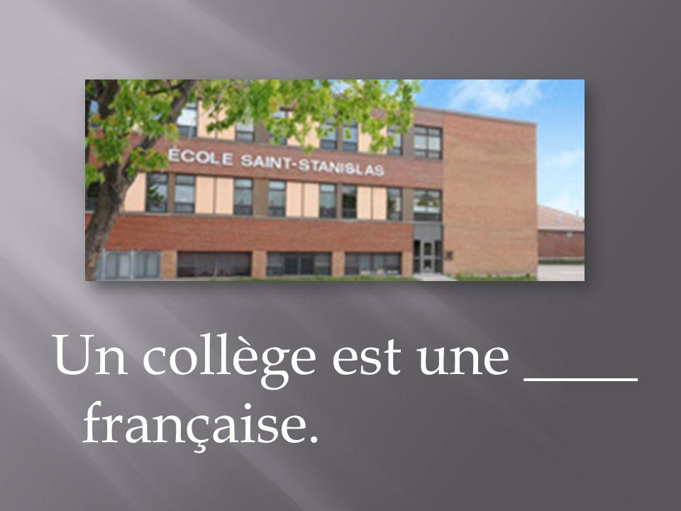 Un collège est une ____ française.