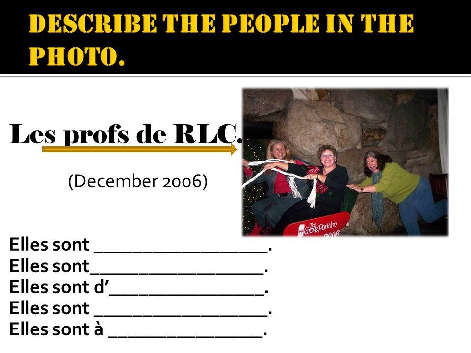 Les profs de RLC. (December 2006) Elles sont __________________.