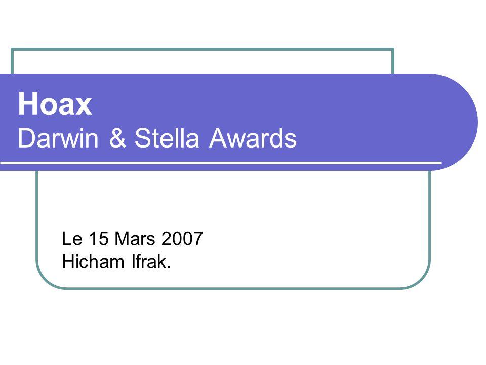 Hoax Darwin & Stella Awards Le 15 Mars 2007 Hicham Ifrak.
