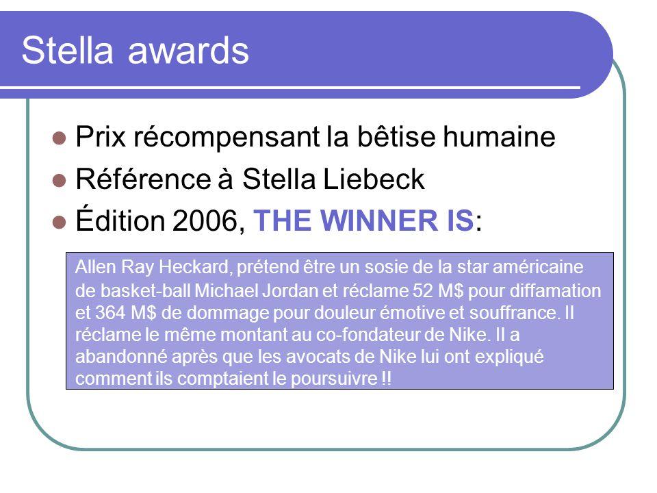 Prix récompensant la bêtise humaine Référence à Stella Liebeck Édition 2006, THE WINNER IS: Allen Ray Heckard, prétend être un sosie de la star améric