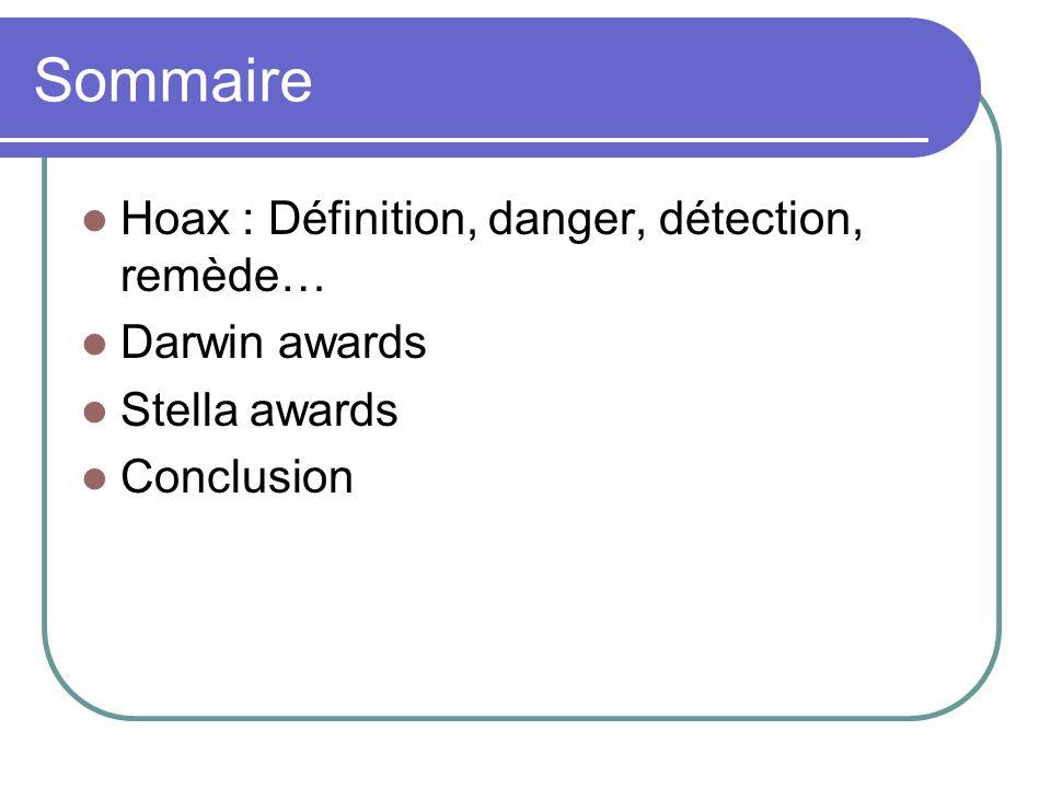 Sommaire Hoax : Définition, danger, détection, remède… Darwin awards Stella awards Conclusion
