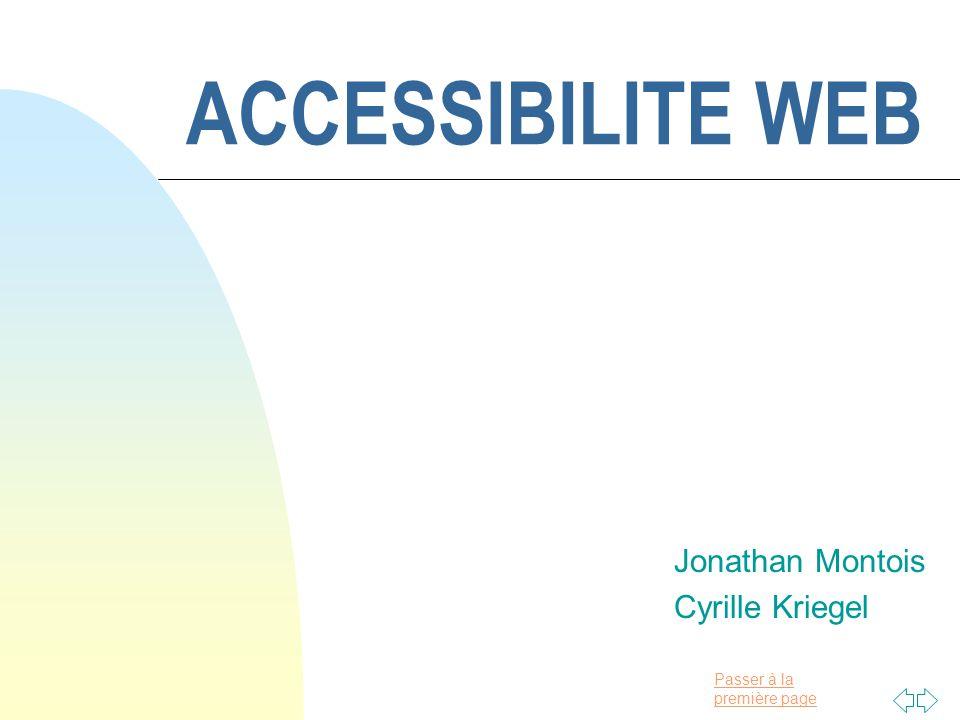 Passer à la première page ACCESSIBILITE WEB Jonathan Montois Cyrille Kriegel