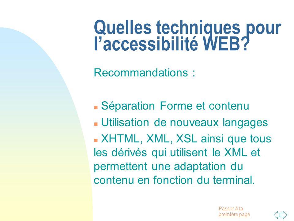 Passer à la première page Quelles techniques pour laccessibilité WEB.