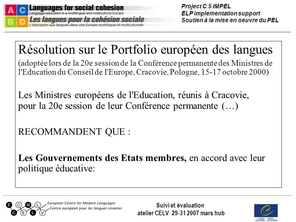 Project C 5 IMPEL ELP implementation support Soutien à la mise en oeuvre du PEL Suivi et évaluation atelier CELV 29-31 2007 mars hub Résolution sur le