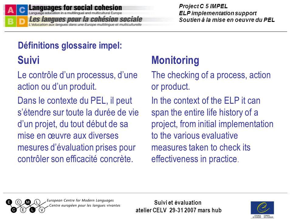 Project C 5 IMPEL ELP implementation support Soutien à la mise en oeuvre du PEL Suivi et évaluation atelier CELV 29-31 2007 mars hub Suivi Le contrôle