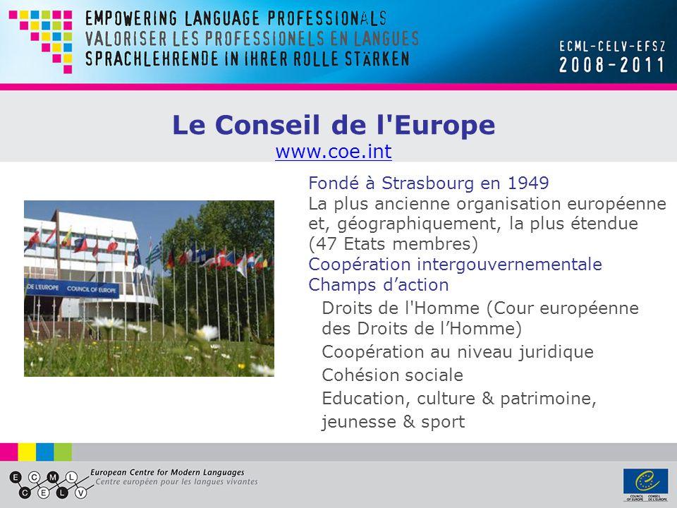Fondé à Strasbourg en 1949 La plus ancienne organisation européenne et, géographiquement, la plus étendue (47 Etats membres) Coopération intergouvernementale Champs daction Droits de l Homme (Cour européenne des Droits de lHomme) Coopération au niveau juridique Cohésion sociale Education, culture & patrimoine, jeunesse & sport Le Conseil de l Europe www.coe.int