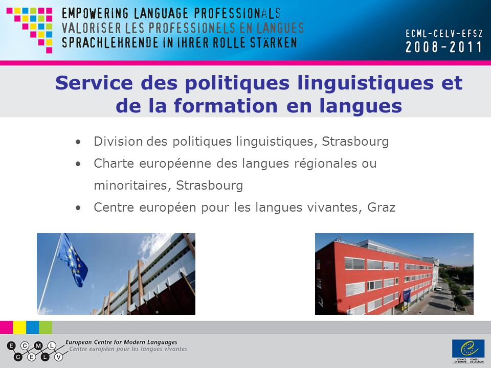 Division des politiques linguistiques, Strasbourg Charte européenne des langues régionales ou minoritaires, Strasbourg Centre européen pour les langue