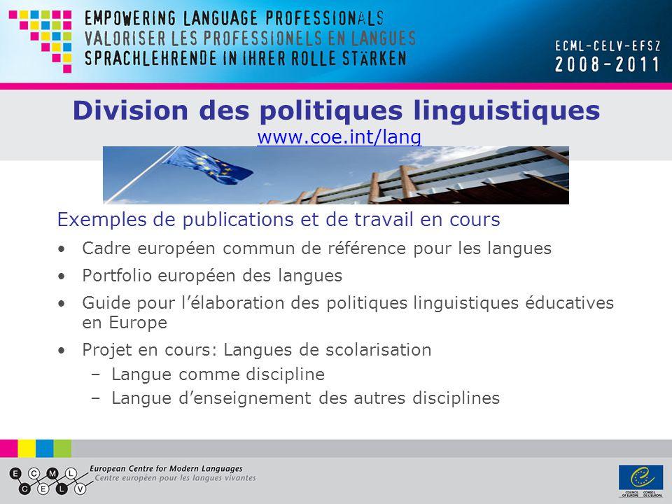 Division des politiques linguistiques www.coe.int/langwww.coe.int/lang Exemples de publications et de travail en cours Cadre européen commun de référe