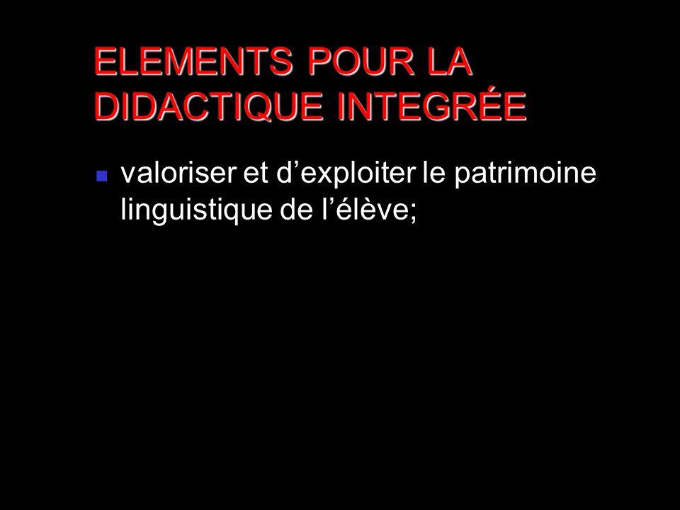 valoriser et dexploiter le patrimoine linguistique de lélève; ELEMENTS POUR LA DIDACTIQUE INTEGRÉE