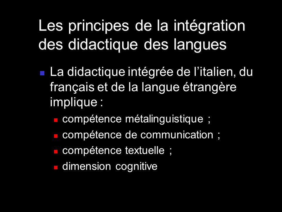 La didactique intégrée de litalien, du français et de la langue étrangère implique : compétence métalinguistique ; compétence de communication ; compé