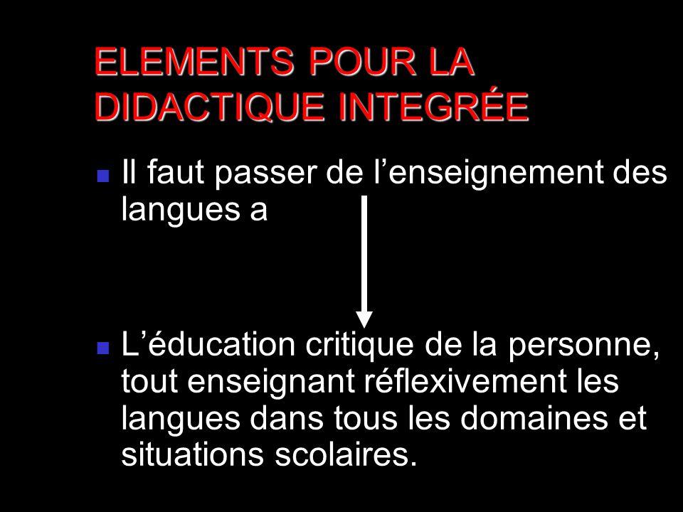 Il faut passer de lenseignement des langues a Léducation critique de la personne, tout enseignant réflexivement les langues dans tous les domaines et