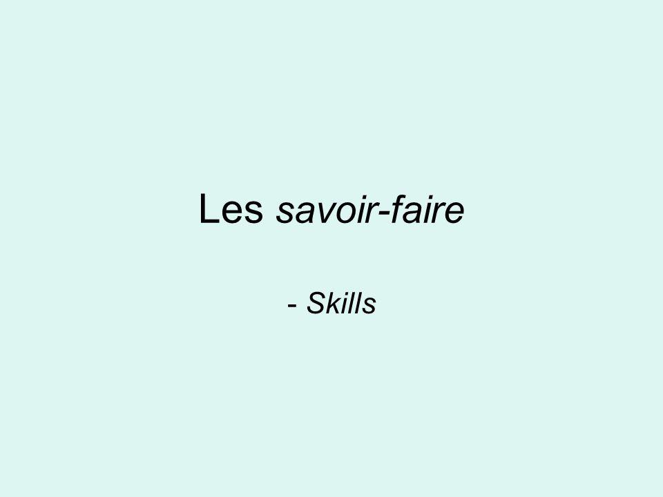 Les savoir-faire - Skills