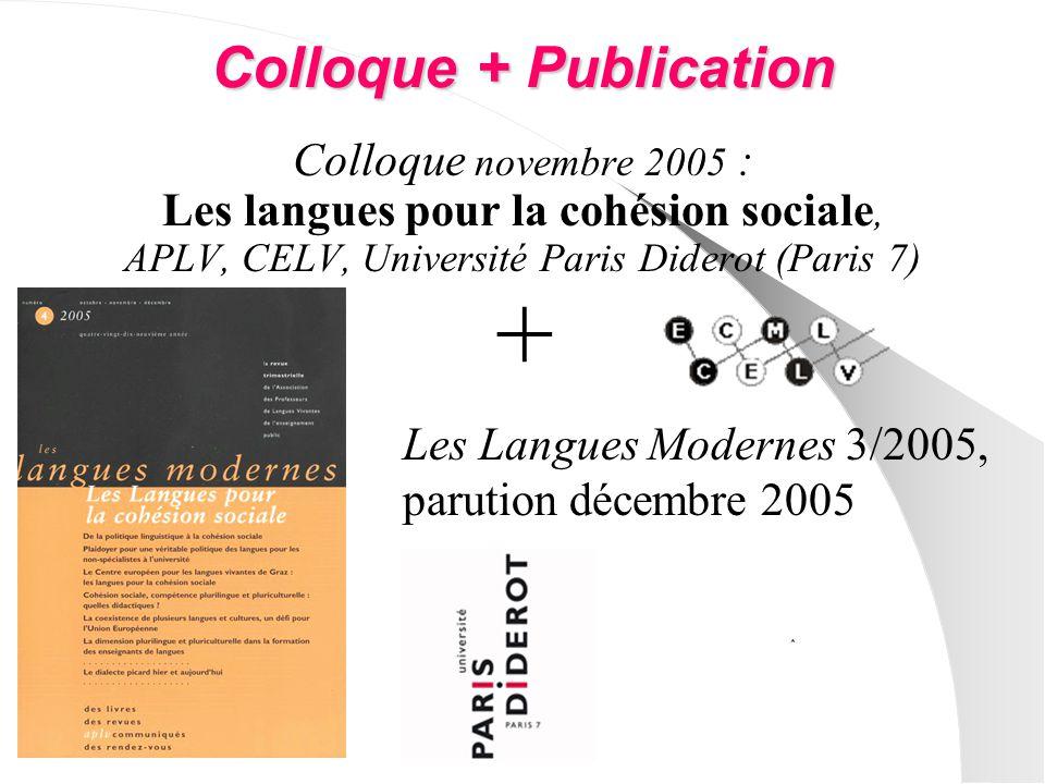 Colloque + Publication Colloque novembre 2005 : Les langues pour la cohésion sociale, APLV, CELV, Université Paris Diderot (Paris 7) + Les Langues Modernes 3/2005, parution décembre 2005