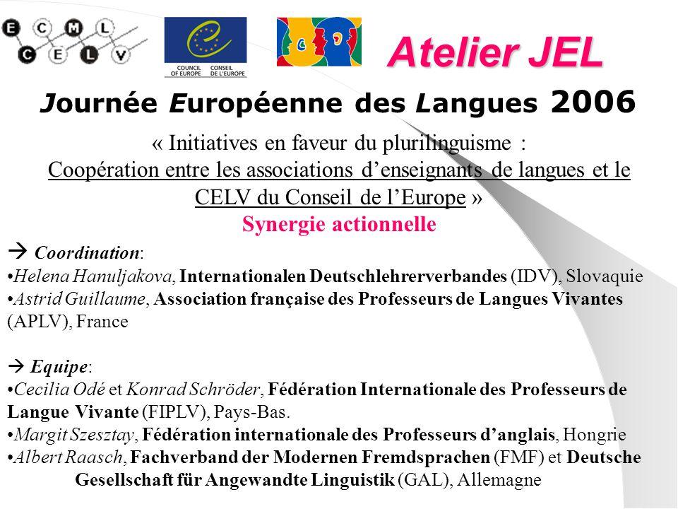 Atelier JEL Journée Européenne des Langues 2006 « Initiatives en faveur du plurilinguisme : Coopération entre les associations denseignants de langues
