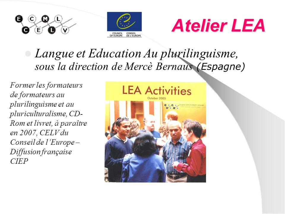 Atelier LEA Langue et Education Au plurilinguisme, sous la direction de Mercè Bernaus (Espagne) Former les formateurs de formateurs au plurilinguisme