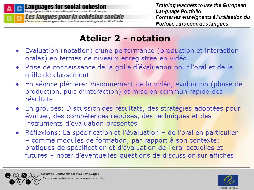 Training teachers to use the European Language Portfolio Former les enseignants à lutilisation du Porfolio européen des langues Atelier 2 - notation E