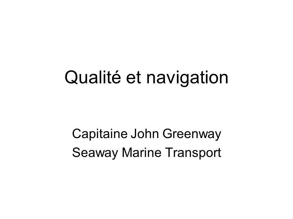 Qualité et navigation Capitaine John Greenway Seaway Marine Transport